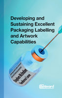 Developing and Sustaining Excellent Packaging Artwork Capabilities in the Healthcare Industry - Andrew Love,Stephen McIndoe