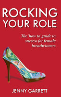 Rocking Your Role - Jenny Garrett