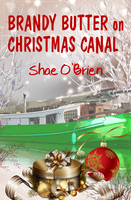 Brandy Butter on Christmas Canal (First 3 Chapters Only) - Shae O'Brien