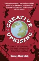 Creative Uprising - George Hardwick