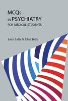 MCQ's in Psychiatry for Medical Students - John Lally,John Tully