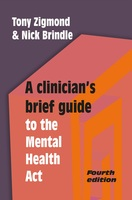 A Clinicians Brief Guide to the Mental Health Act - Nick Brindle,Tony Zigmond