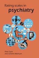 Rating Scales in Psychiatry - Caroline Methuen, Peter Tyrer
