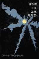 Within the Dark Places - Duncan Thompson