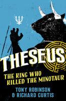 Theseus - Richard Curtis,Sir Tony Robinson