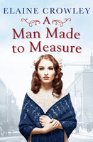 A Man Made to Measure - Elaine Crowley