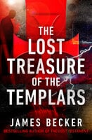 The Lost Treasure of the Templars - James Becker