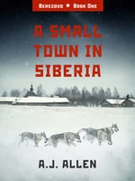 A Small Town in Siberia - A.J. Allen