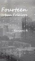 FourteenUrban Folklore - Ranjani Ramachandran