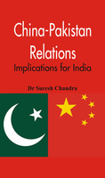 China-Pakistan Relations - Suresh Chandra