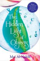 The Hidden Light of Objects - Mai Al-Nakib