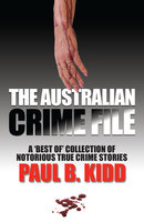 The Australian Crime File - Paul B. Kidd