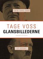 1918 - 1945 - 2000: Glansbillederne. Et essay - Tage Voss