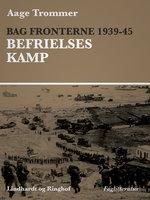 Bag fronterne 1939-45 - Besættelsesvilkår - Aage Trommer