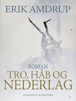 Tro, håb og nederlag - Erik Amdrup