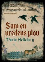 Som en vredens plov - Maria Helleberg