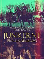 Junkerne fra Lindenborg - Palle Adam Vilhelm Rosenkrantz