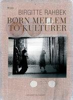 Børn mellem to kulturer - Birgitte Rahbek