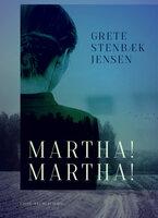 Martha! Martha! - Grete Stenbæk Jensen