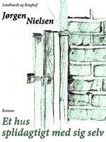 Et hus splidagtigt med sig selv - Jørgen Nielsen