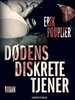 Dødens diskrete tjener - Erik Pouplier