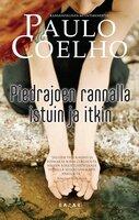 Piedrajoen rannalla istuin ja itkin - Paulo Coelho