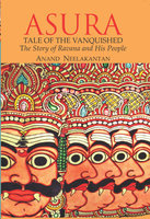 ASURA : Tale of the Vanquished - Anand Neelakantan