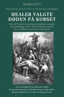 HEALER VALGTE DØDEN PÅ KORSET - Erik Juul Clausen