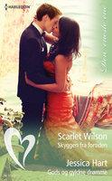 Skyggen fra fortiden / Gods og gyldne drømme - Scarlet Wilson,Jessica Hart