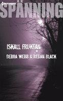 Iskall fruktan - Debra Webb, Regan Black