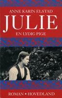 Julie - en lydig pige - Anne Karin Elsted