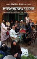 Misforståelsen og andre fortællinger fra Mellemøsten - Lars Møller Rasmussen
