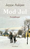 Mod jul- fortællinger - Jeppe Aakjær