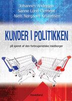 Kunder i politikken - Johannes Andersen, Sanne Lund Clement, Niels Nørgaard Kristensen