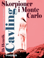 Skorpioner i Monte Carlo - Ib Henrik Cavling