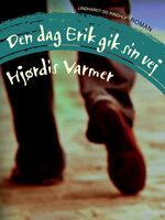Den dag Erik gik sin vej - Hjørdis Varmer