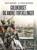 Guldkorset og andre fortællinger - P. Falk Rønne, Ada Hensel