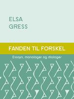 Fanden til forskel - Essays, monologer og dialoger - Elsa Gress