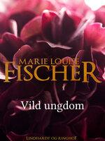 Vild ungdom - Marie Louise Fischer