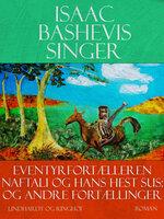 Eventyrfortælleren Naftali og hans hest Sus - og andre fortællinger - Isaac Bashevis Singer