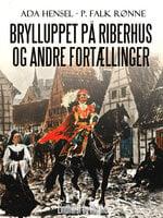 Brylluppet på Riberhus og andre fortællinger