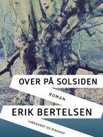 Over på solsiden - Erik Bertelsen