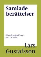 Samlade berättelser - Lars Gustafsson
