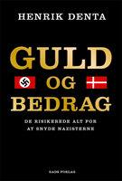 Guld og bedrag - Henrik Denta