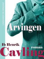 Arvingen - Ib Henrik Cavling