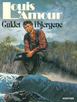 Guldet i bjergene - Louis L'Amour