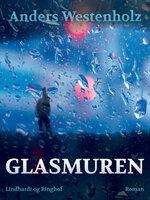 Glasmuren - Anders Westenholz