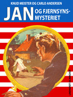 Jan og fjernsynsmysteriet - Knud Meister, Carlo Andersen