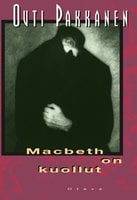 Macbeth on kuollut - Outi Pakkanen