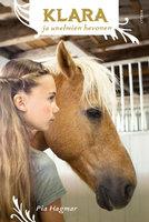 Klara ja unelmien hevonen - Pia Hagmar